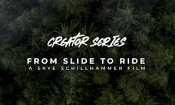 From Slide to Ride - Raceface Creator Series