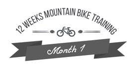 12 Week Mountain Bike Training Programme - The First Month